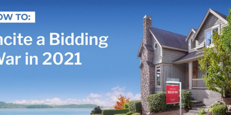 Incite a Bidding War: How to Get Multiple Offers on Your Home in 2021